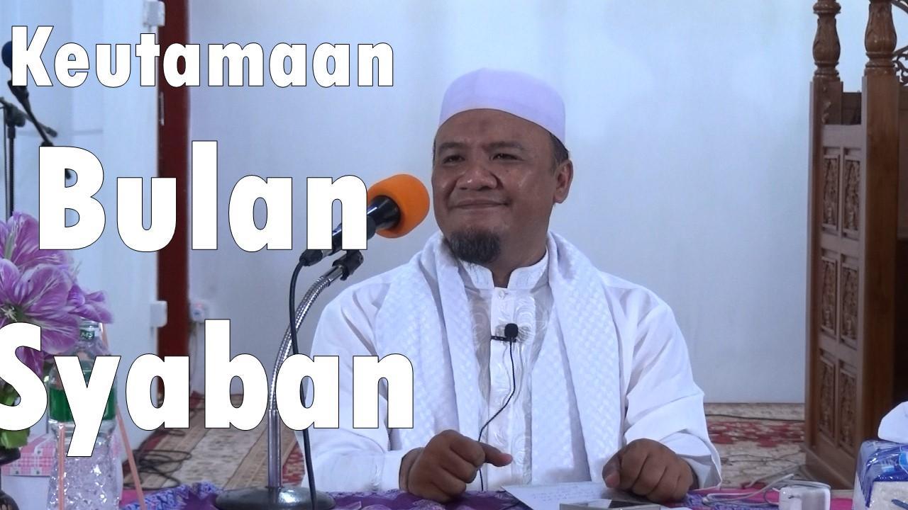 Inilah Rahasia Keutamaan Bulan Syaban – Ustadz DR. Agus Setiawan, Lc, MA